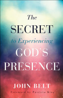 The Secret To Experiencing God S Presence