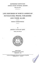 Life Histories of North American [birds].: Nuthatches, wrens, thrashers and their allies