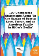 100 Unexpected Statements about in the Garden of Beasts Book PDF