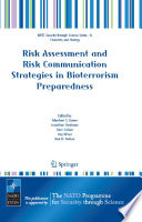 Risk Assessment and Risk Communication Strategies in Bioterrorism Preparedness Book