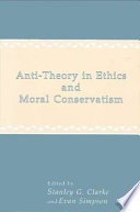 Anti-Theory in Ethics and Moral Conservatism