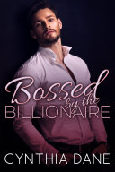 BOSSED: By the Billionaire