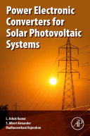 Power Electronic Converters for Solar Photovoltaic Systems
