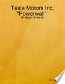 Strategic Analysis  Tesla Motors and  Powerwall