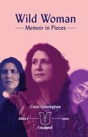Wild Woman   Memoir in Pieces