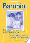 """Bambini: The Italian Approach to Infant/toddler Care"" by Lella Gandini, Carolyn P. Edwards"
