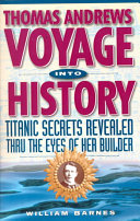 Thomas Andrews  Voyage Into History