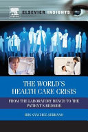 World S Health Care Crisis: From the Laboratory Bench to the Patient S Bedside
