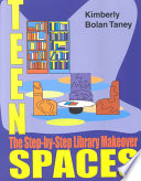 Teen Spaces, The Step-by-step Library Makeover by Kimberly Bolan Taney,Kimberly Bolan PDF