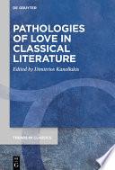 Pathologies of Love in Classical Literature