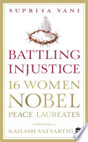Battling Injustice  16 Women Nobel Peace Laureates