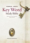 The Hebrew Greek Key Word Study Bible