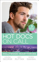 Hot Docs On Call: Hollywood Heartthrobs: Tempted by Hollywood's Top Doc (The Hollywood Hills Clinic) / Perfect Rivals... (The Hollywood Hills Clinic) / The Prince and the Midwife (The Hollywood Hills Clinic)