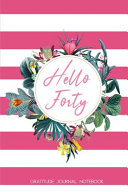 Hello Forty Gratitude Journal Notebook