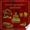Lives of the Buddha with Sarah Shaw