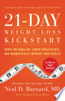 """21-Day Weight Loss Kickstart: Boost Metabolism, Lower Cholesterol, and Dramatically Improve Your Health"" by Neal D Barnard"