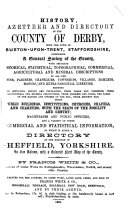 History  Gazetteer and Directory of the County of Derby  with the Town of Burton upon Trent  Staffordshire  Comprising a General Survey of the County
