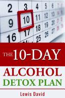 The 10-Day Alcohol Detox Plan Pdf/ePub eBook