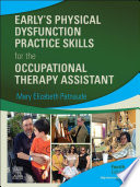 Early   s Physical Dysfunction Practice Skills for the Occupational Therapy Assistant E Book