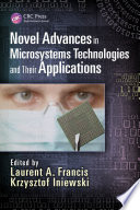 Novel Advances in Microsystems Technologies and Their Applications Book