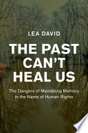 The Past Can t Heal Us