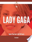 The Lady Gaga Guide That Has It All - 174 Facts
