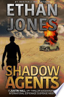 Shadow Agents  A Justin Hall Spy Thriller Book