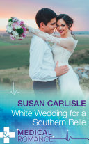 White Wedding For A Southern Belle (Mills & Boon Medical) (Summer Brides, Book 1)