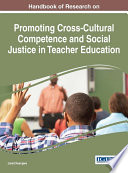Handbook Of Research On Promoting Cross Cultural Competence And Social Justice In Teacher Education