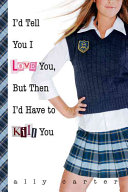 I d Tell You I Love You  But Then I d Have to Kill You
