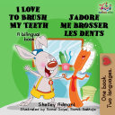 I Love to Brush My Teeth J'adore me brosser les dents ebook