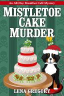 Mistletoe Cake Murder