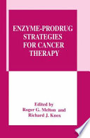 Enzyme Prodrug Strategies For Cancer Therapy
