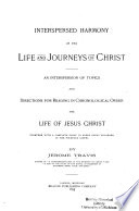 Interspersed Harmony Of The Life And Journeys Of Christ