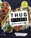Thug Kitchen  The Official Cookbook Book