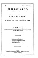 Clifton Grey; or, love and war: a tale of the present day