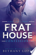 Frat House Confessions