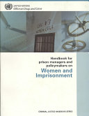 Handbook for Prison Managers and Policymakers on Women and Imprisonment