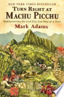 Turn Right at Machu Picchu Book