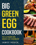 Big Green Egg  Big Green Egg Cookbook