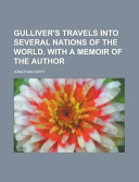 Gulliver S Travels Into Several Nations Of The World With A Memoir Of The Author