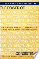 The Power of Consistency  : Prosperity Mindset Training for Sales and Business Professionals