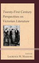 Twenty First Century Perspectives on Victorian Literature
