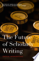 The Future of Scholarly Writing