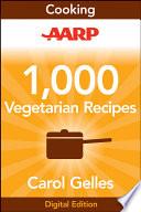 AARP 1,000 Vegetarian Recipes