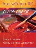 True Woman 101: Divine Design