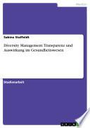Diversity Management. Transparenz und Auswirkung im Gesundheitswesen