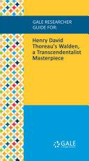Gale Researcher Guide for: Henry David Thoreau's Walden, a Transcendentalist Masterpiece Pdf/ePub eBook