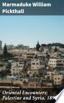 Oriental Encounters  Palestine and Syria  1894 6 Book PDF