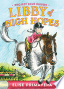 Libby of High Hopes  Project Blue Ribbon Book
